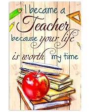 I BECAME A TEACHER BECAUSE YOU LIFE POSTER 24x36 Poster front