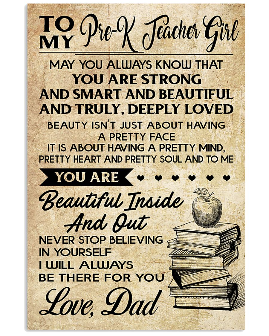 TO MY PRE-K TEACHER GIRL DAD 16x24 Poster