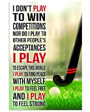I DON'T PLAY TO WIN COMPETITIONS - HOCKEY 24x36 Poster front