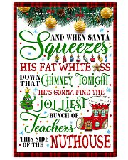 AND WHEN SANTA SQUEEZES TEACHER POSTER 11x17 Poster front
