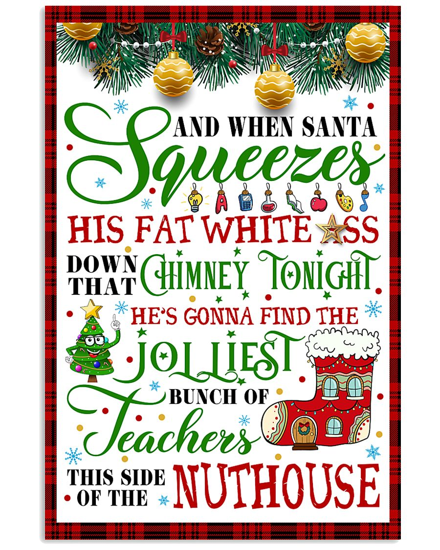 AND WHEN SANTA SQUEEZES TEACHER POSTER 24x36 Poster
