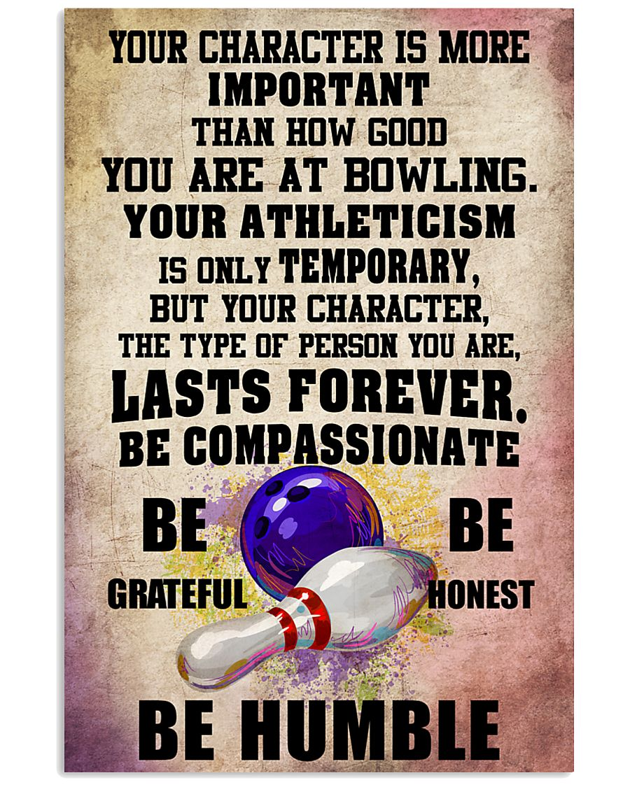 YOUR CHARACTER IS MORE bowling 16x24 Poster
