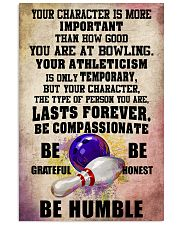 YOUR CHARACTER IS MORE bowling 16x24 Poster front