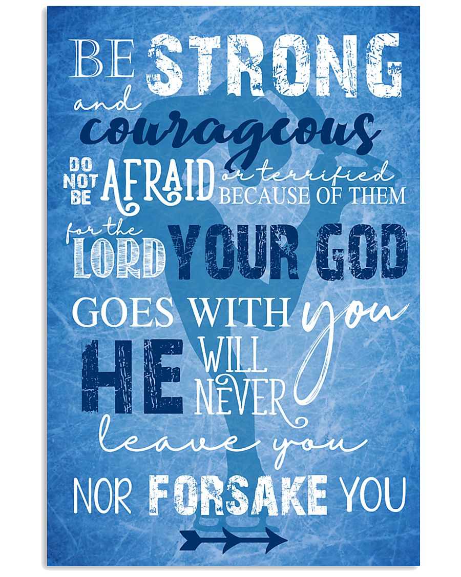 BE STRONG COURAGEOUS DO NOT BE AFRAID SKATING POST 16x24 Poster