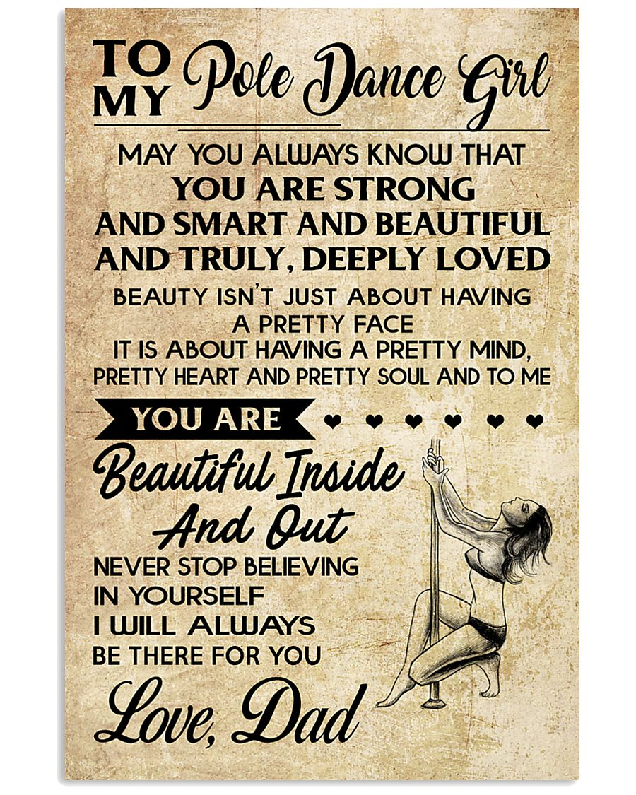 TO MY POLE DANCE GIRL- dad 16x24 Poster
