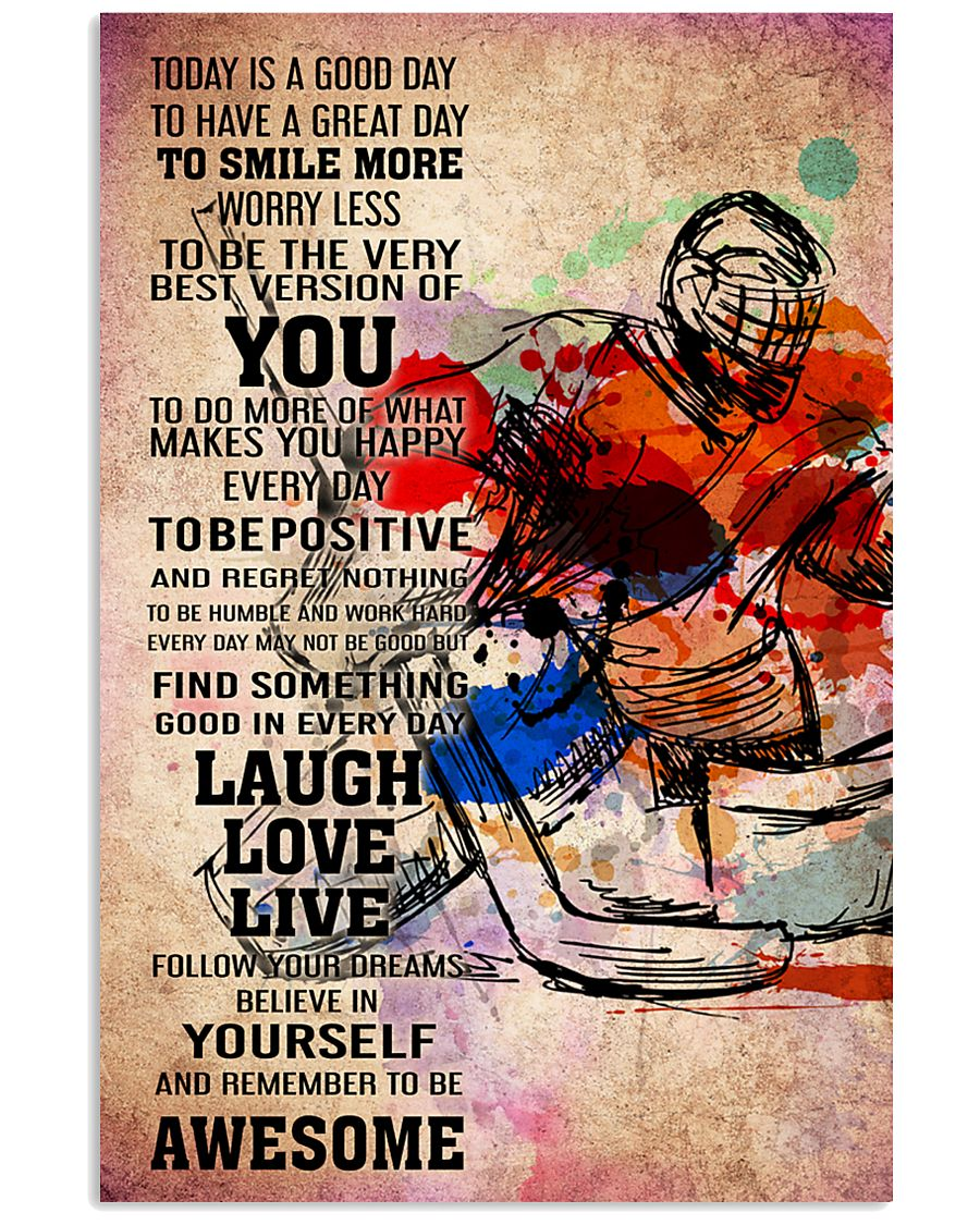 11-goalie- TODAY IS A GOOD DAY POSTER kd 11x17 Poster