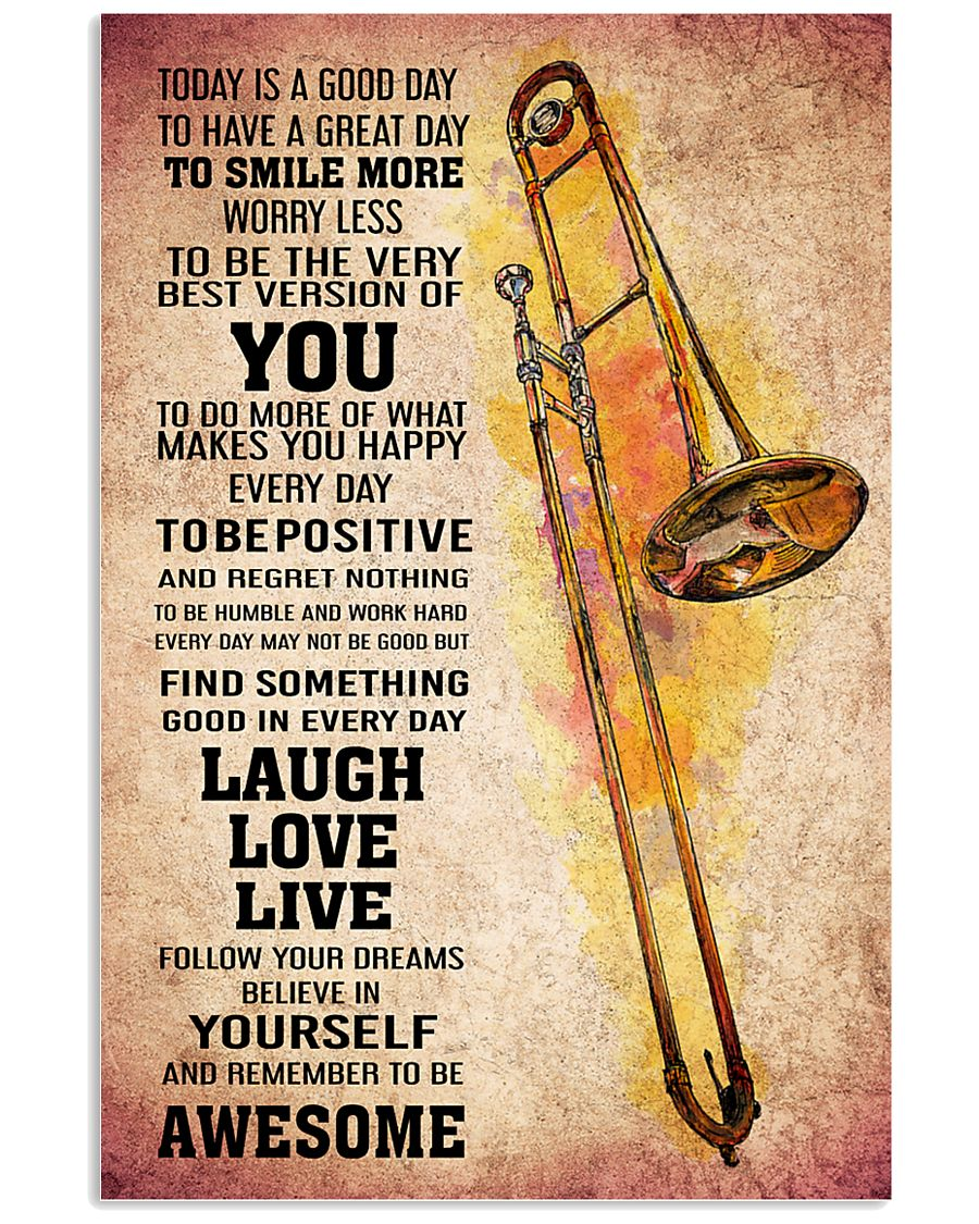 TROMBONE - TODAY IS A GOOD DAY POSTER 11x17 Poster