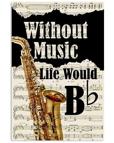 WITHOUT MUSIC LIFE WOULD - SAXOPHONE POSTER