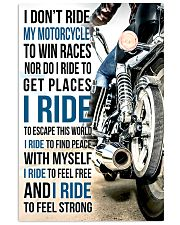 I DON'T RIDE MY MOTORCYCLE TO WIN RACES 11x17 Poster front