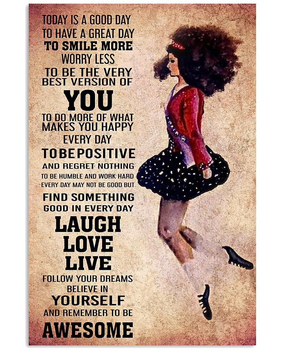 IRISH DANCE - TODAY IS A GOOD DAY POSTER 11x17 Poster