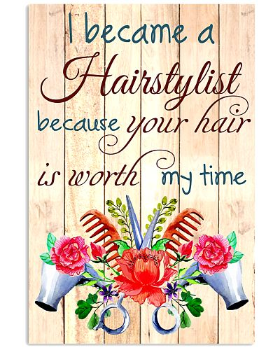 I BECAME A HAIRSTYLIST BECAUSE YOU HAIR POSTER