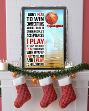 I DON'T PLAY TO WIN COMPETITIONS - BASKETBALL 24x36 Poster lifestyle-holiday-poster-4