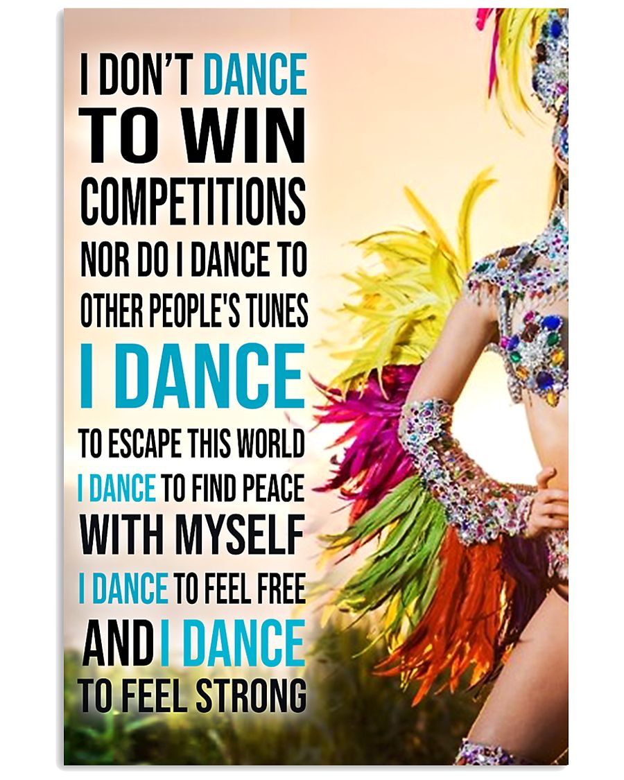 I DON'T Samba DANCE TO WIN COMPETITION 11x17 Poster