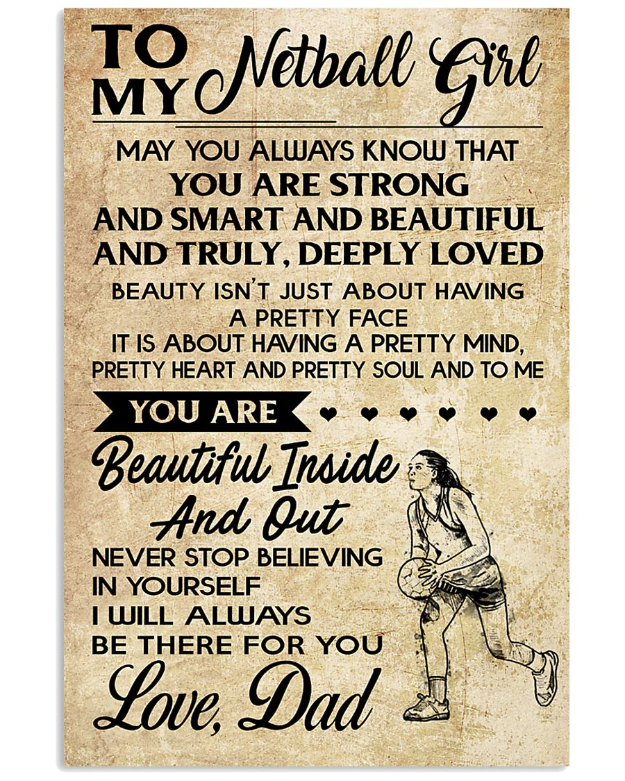 TO MY NETBALL GIRL- DAD 16x24 Poster