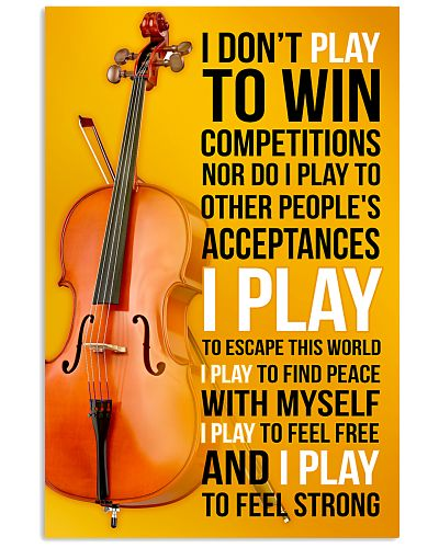 CELLO - I DON'T PLAY TO WIN COMPETITIONS