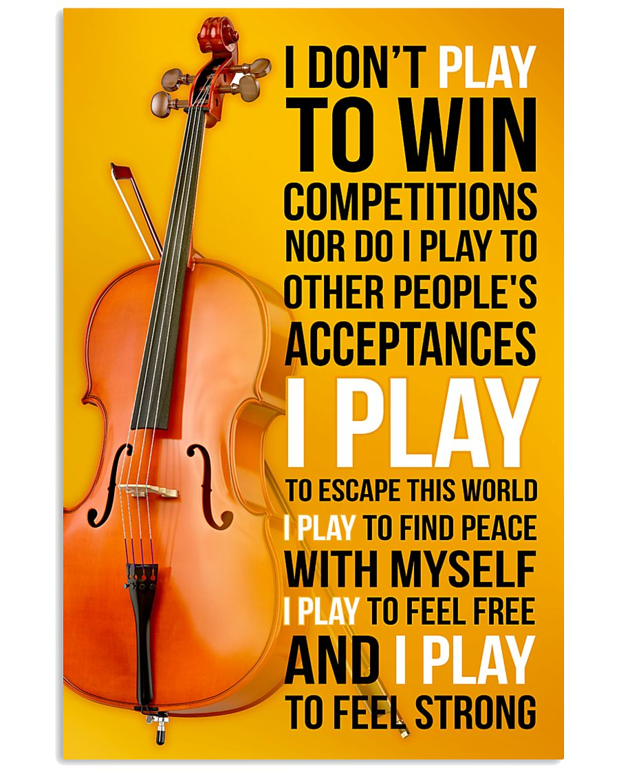 CELLO - I DON'T PLAY TO WIN COMPETITIONS 11x17 Poster