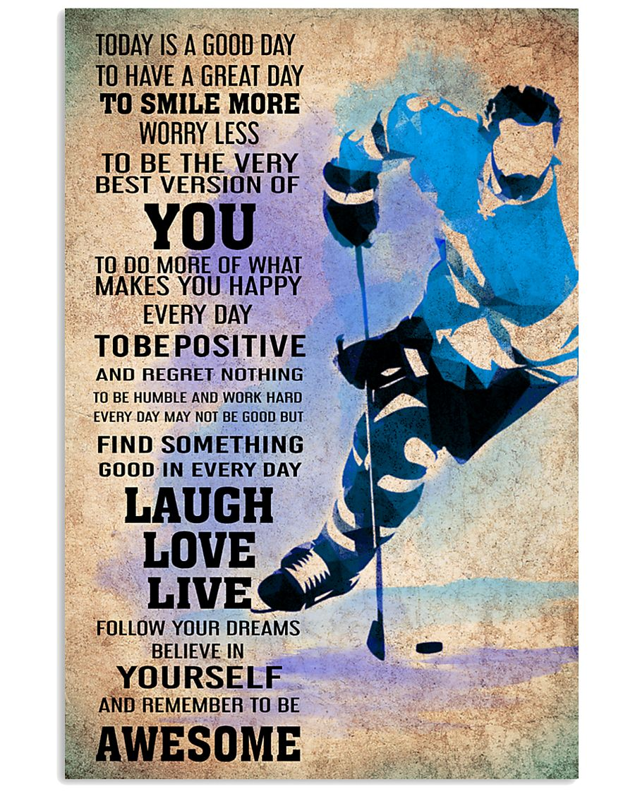 ICE HOCKEY - TODAY IS A GOOD DAY POSTER 11x17 Poster