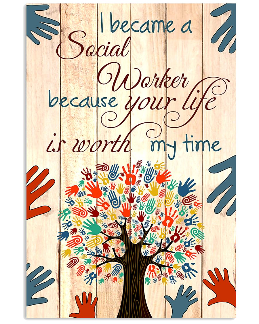 I BECAME A SOCIAL WORKER BECAUSE YOU LIFE POSTER 11x17 Poster