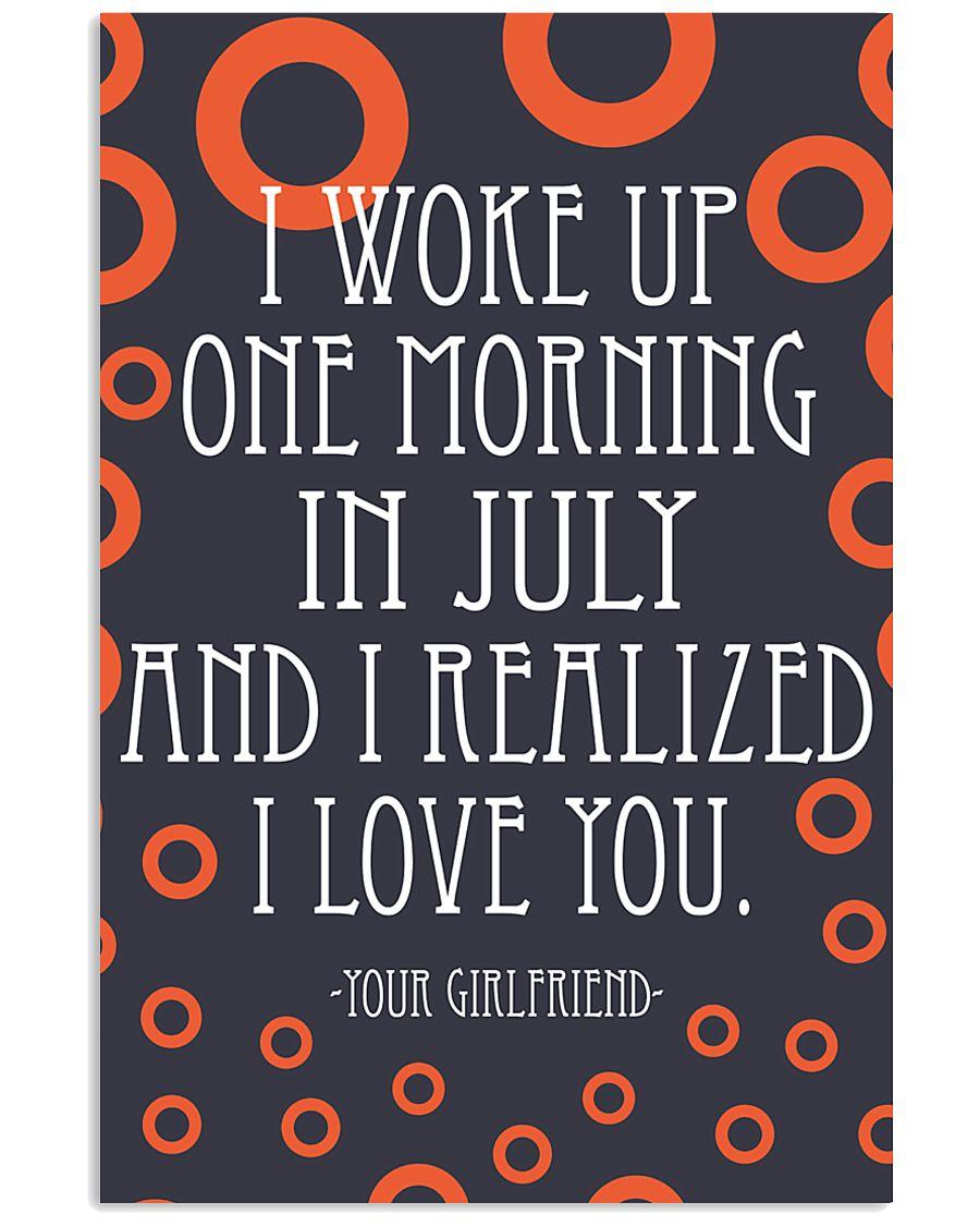 July- I WOKE UP ONE MORNING 16x24 Poster