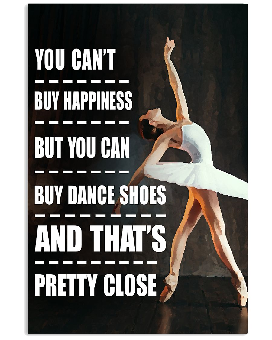 YOU BUY HAPPINESS DANCE 16x24 Poster