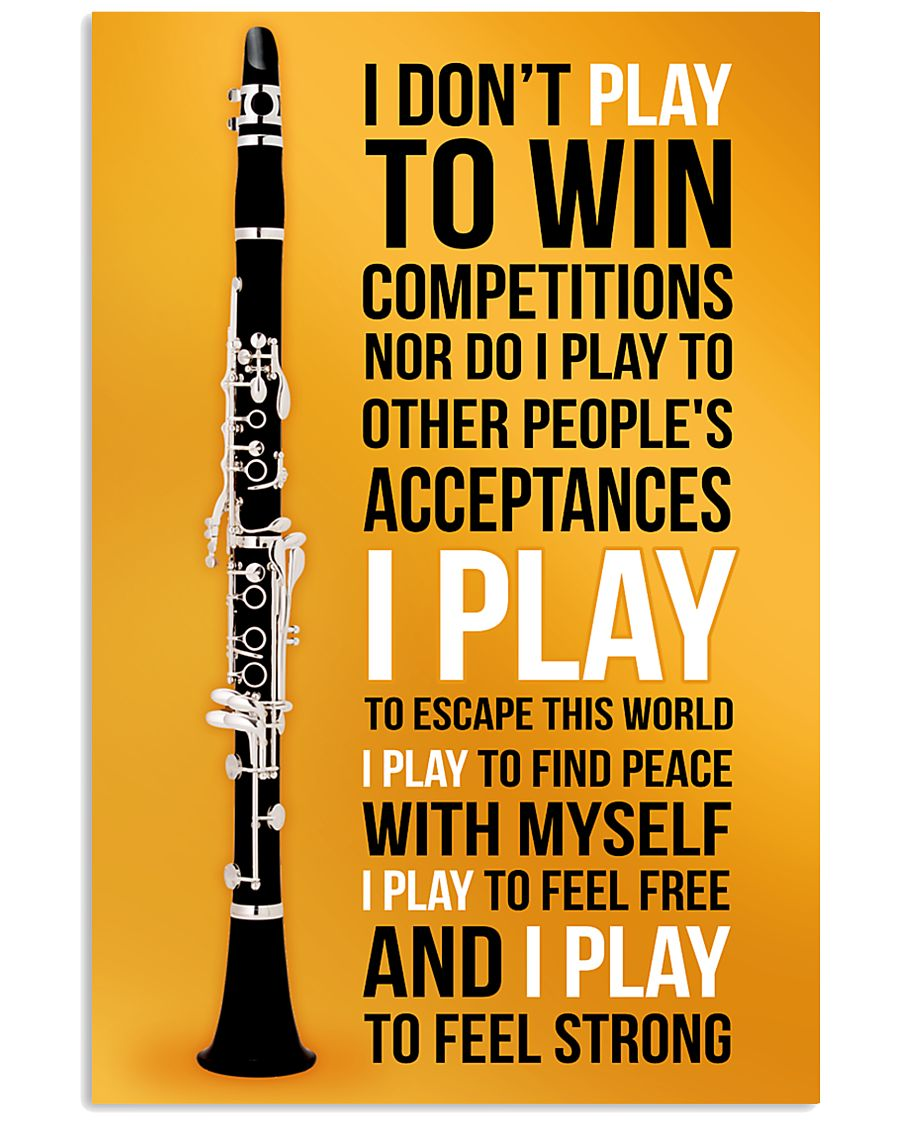 CLARINET - I DON'T PLAY TO WIN COMPETITIONS 11x17 Poster