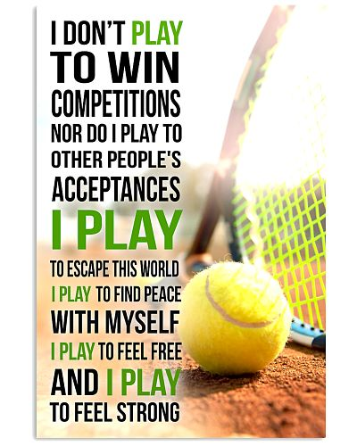 I DON'T PLAY TO WIN COMPETITIONS - TENNIS