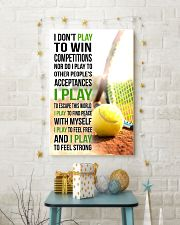 I DON'T PLAY TO WIN COMPETITIONS - TENNIS 16x24 Poster lifestyle-holiday-poster-3