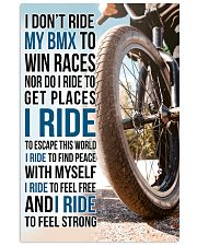 7- I DON'T RIDE MY BMX TO WIN RACES poster 11x17 Poster front