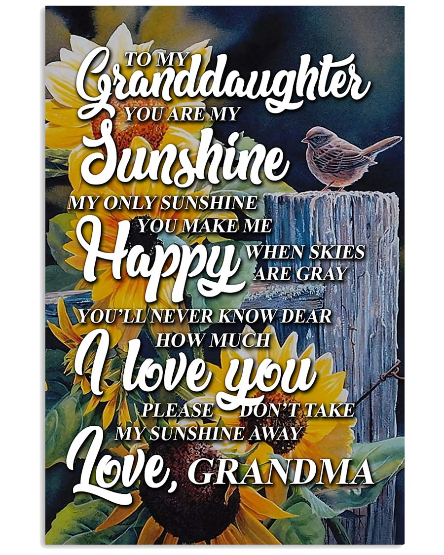 to my granddaughter you are my sunshine poster 11x17 Poster