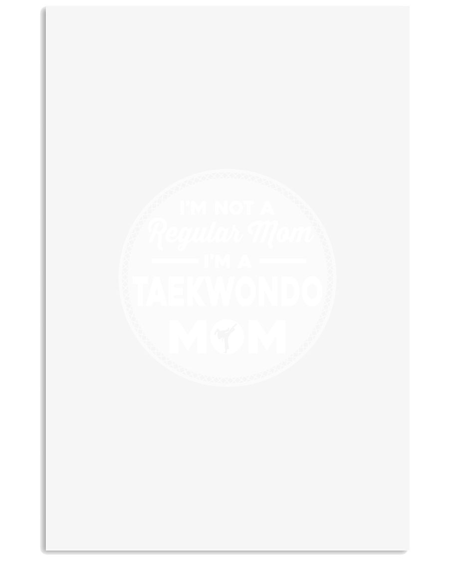 I'M NOT A REGULAR MOM I'M A TAEKWONDO MOM 11x17 Poster