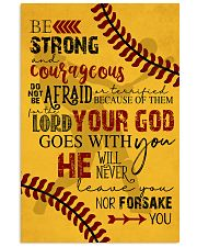 BE STRONG COURAGEOUS DO NOT BE AFRAID SOFTBALL  16x24 Poster front