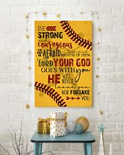 BE STRONG COURAGEOUS DO NOT BE AFRAID SOFTBALL  16x24 Poster lifestyle-holiday-poster-3