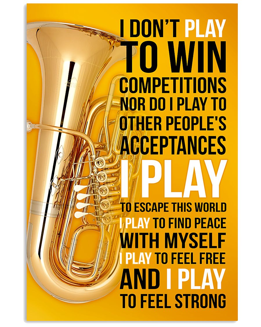 TUBA - I DON'T PLAY TO WIN COMPETITIONS 11x17 Poster
