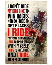I DON'T RIDE MY DIRT BIKE TO WIN RACES POSTER 16x24 Poster front