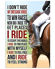 I DON'T RIDE MY DRESSAGE HORSE TO WIN RACES 11x17 Poster front