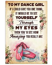 1- TO MY DANCE GIRL - YOU REALLY ARE 16x24 Poster front