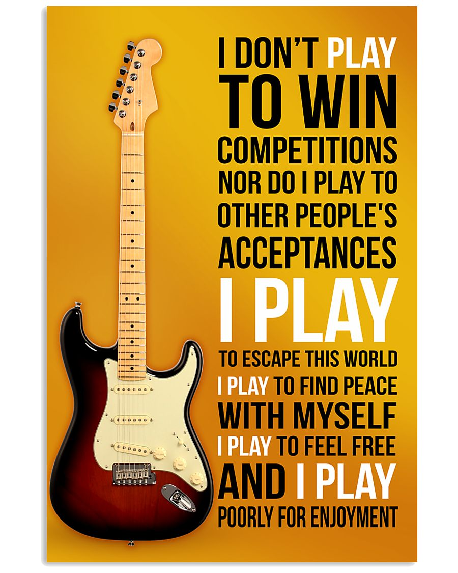 10- ELECTRIC GUITAR 2 -I PLAY POORLY FOR ENJOYMENT 11x17 Poster