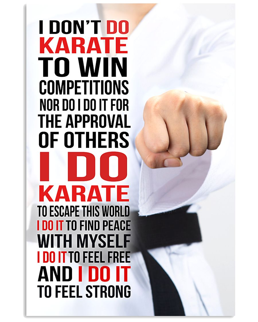 I DON'T DO KARATE TO WIN COMPETITIONS - KD 2 11x17 Poster