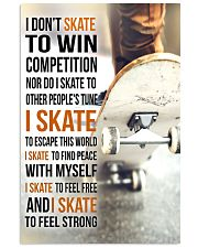 5- I DON'T SKATE TO WIN COMPETITION - SKATEBOARD 11x17 Poster front