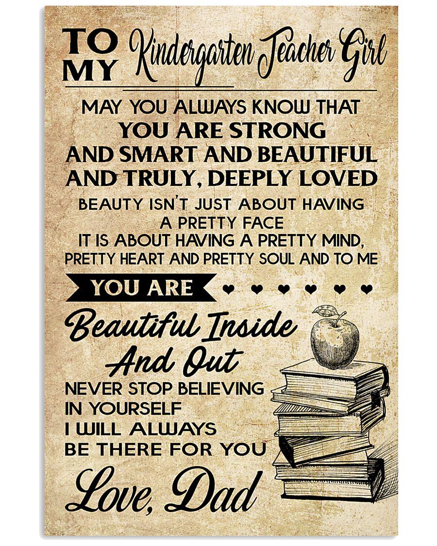 TO MY KINDERGARTEN TEACHER GIRL DAD 16x24 Poster