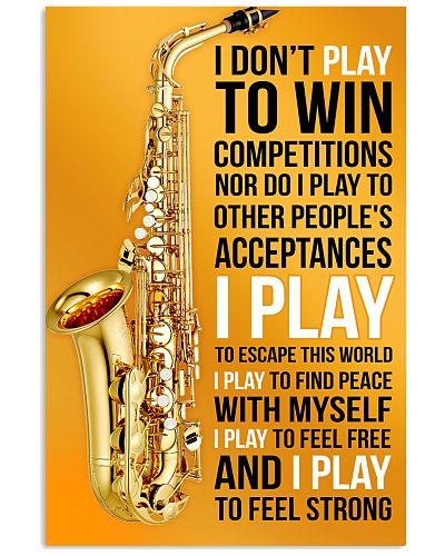 SAXOPHONE - I DON'T PLAY TO WIN COMPETITIONS