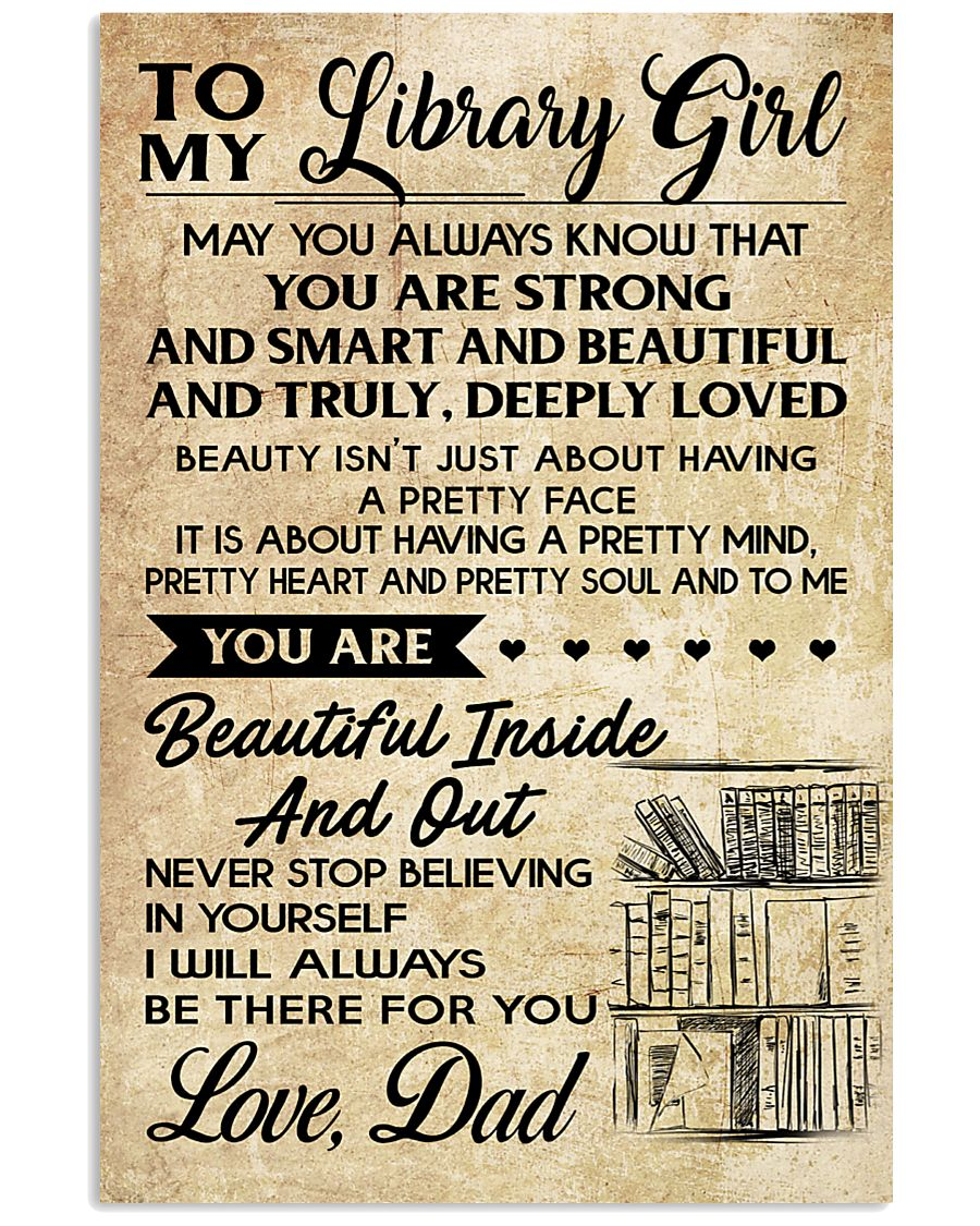 TO MY LIBRARY GIRL DAD 16x24 Poster