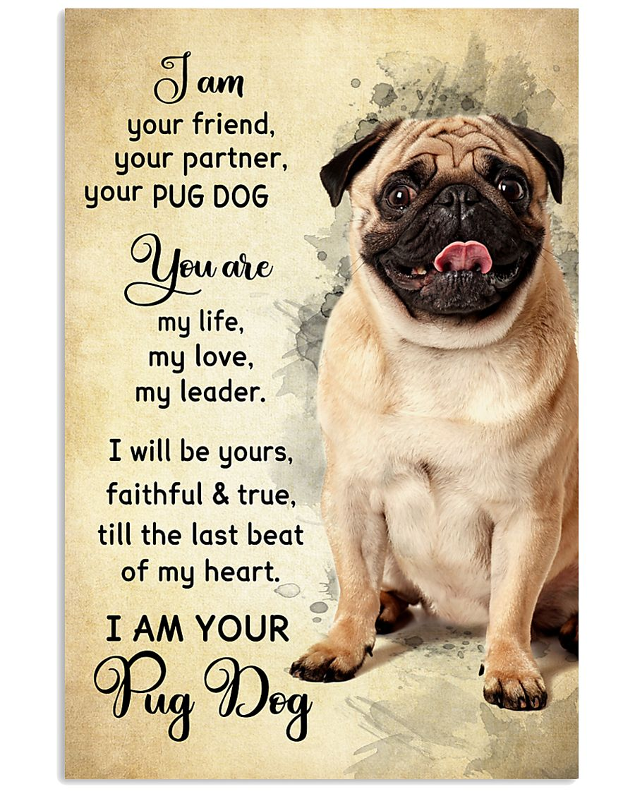 Pug Dog - Your Friend Poster SKY 11x17 Poster