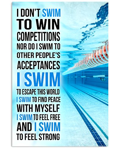 I DON'T SWIM TO WIN COMPETITIONS