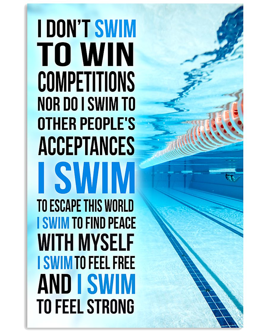 I DON'T SWIM TO WIN COMPETITIONS 11x17 Poster