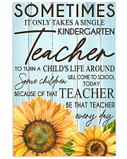 SOMETIMES IT ONLY TAKES A SINGLE KINDERGARTEN  11x17 Poster front