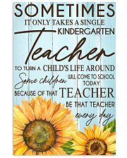 SOMETIMES IT ONLY TAKES A SINGLE KINDERGARTEN  24x36 Poster front