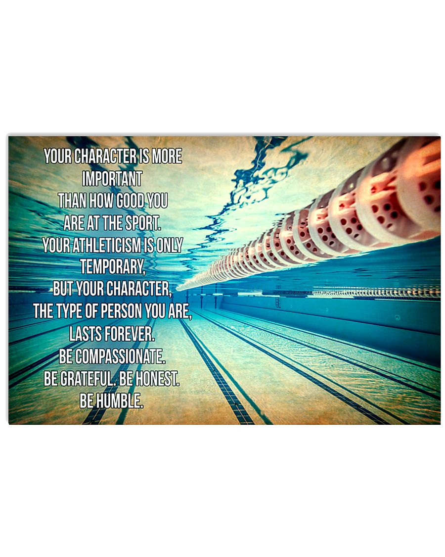 SWIMMING - YOUR CHARACTER IS MORE IMPORTANT 17x11 Poster