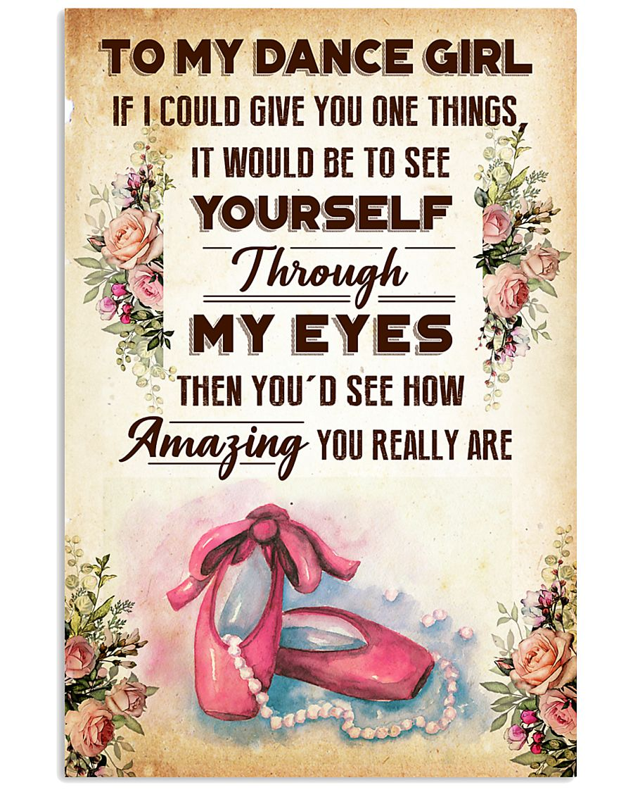 TO MY DANCE GIRL - YOU REALLY ARE 16x24 Poster