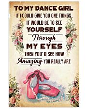 TO MY DANCE GIRL - YOU REALLY ARE 16x24 Poster front